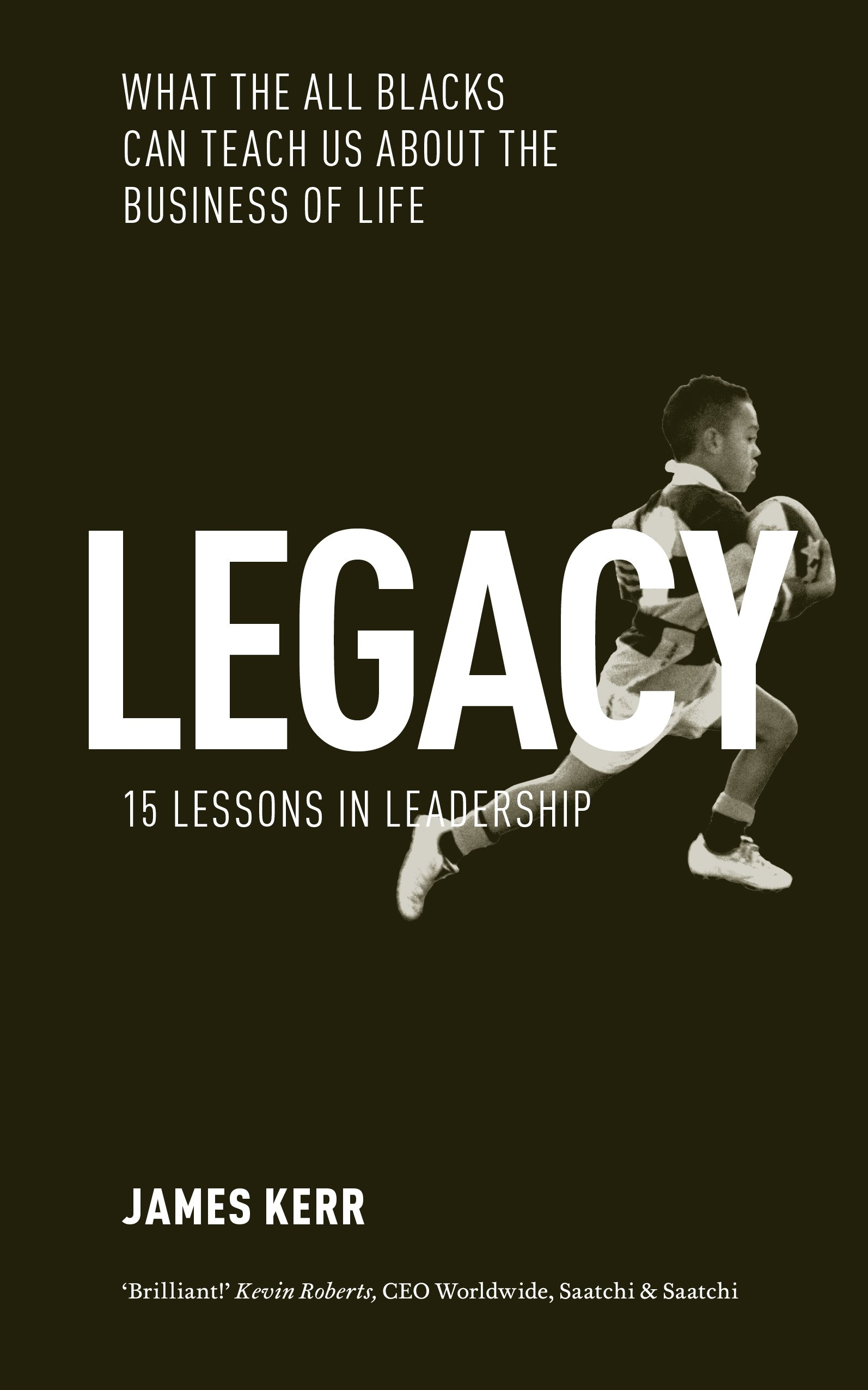 Legacy 15 Lessons In Leadership By James Kerr The Marketing Academy